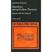 Manifeste europäischen Theaters 1960-2000: Von Grotowski bis Schleef (Recherchen)