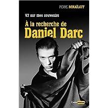 V2 sur mes souvenirs - A la recherche de Daniel Darc