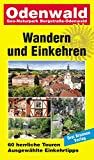 Odenwald / GEO-Naturpark Bergstraße-Odenwald: Wandern und Einkehren Band 14