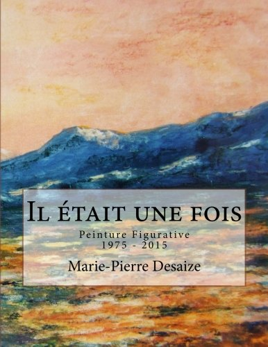Il était une fois: Peinture Figurative 1975-2015 par Marie-Pierre Desaize