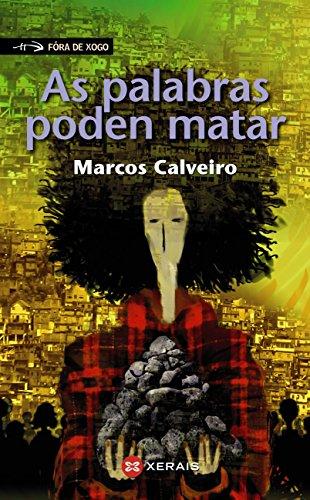 As palabras poden matar (Infantil E Xuvenil - Fóra De Xogo E-Book) (Galician Edition) por Marcos Calveiro