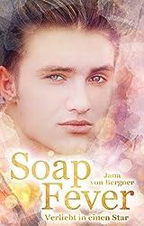 Soap Fever: Verliebt in einen Star (Fever-Reihe 2)