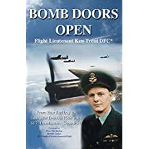 BOMB DOORS OPEN: From East End boy to Lancaster Bomber Pilot with 617 'Dambuster' Squadron (English Edition)
