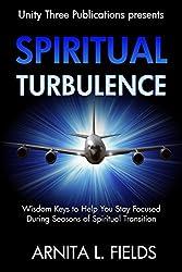Spiritual Turbulence: Wisdom Keys to Help You Stay Focused During Seasons of Spritual Transition (Wisdom Keys Book Series 2) (English Edition)