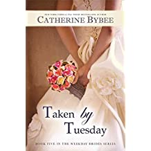 [(Taken by Tuesday)] [By (author) Catherine Bybee] published on (August, 2014)