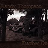 Randy Thompson: Further on (Audio CD)
