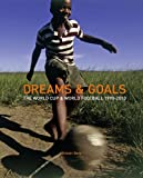 Dreams & Goals: The World Cup and World Football Culture 1990-2010