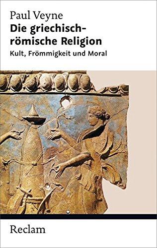 Veyne: Griechisch-Römische Religion (Reclam Taschenbuch)
