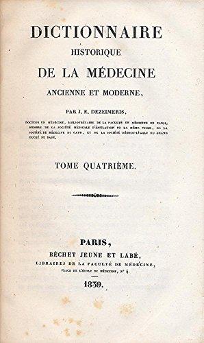 Dictionnaire historique de la médecine ancienne et moderne. Tome 4. 1839.