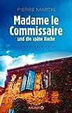 Ein Fall für Isabelle Bonet: Madame le Commissaire und die späte Rache: Ein Provence-Krimi