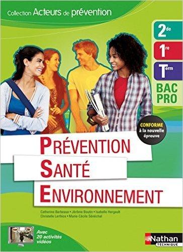 Prévention Santé Environnement 2e/1re/Term Bac Pro - Éd. 2015 de J. Boutin ,I. Roulleau ,Catherine Barbeaux ( 25 août 2015 )