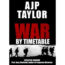 War by Timetable: How the First World War Began (English Edition)