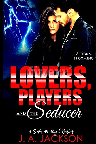 Book cover image for Lovers, Players & The Seducer: A Storm Is Coming (A Geek, An Angel Series)