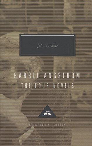Rabbit Angstrom: The Four Novels: Rabbit, Run, Rabbit Redux, Rabbit Is Rich, and Rabbit at Rest (Everyman's Library (Cloth))