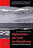 Afghanistan - ein Land am Scheideweg. Im Spiegel der aktuellen Ereignisse. (Reihe Strategie und Konfliktforschung)