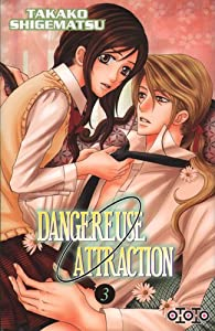 Dangereuse Attraction Edition simple Tome 3