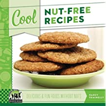 Cool Nut-free Recipes: Delicious & Fun Foods Without Nuts: Delicious & Fun Foods Without Nuts (Cool Recipes for Your Health) by Nancy Tuminelly (2013-01-02)
