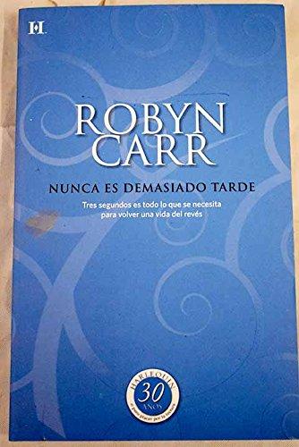 Descargar Libro Nunca es demasiado tarde de Robyn Carr