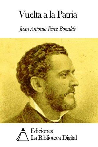 Vuelta a la Patria eBook: Pérez Bonalde, Juan Antonio: Amazon.es ...
