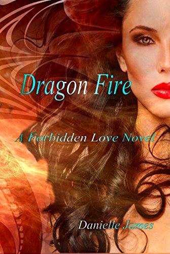Dragon Fire The Forbidden Love Series