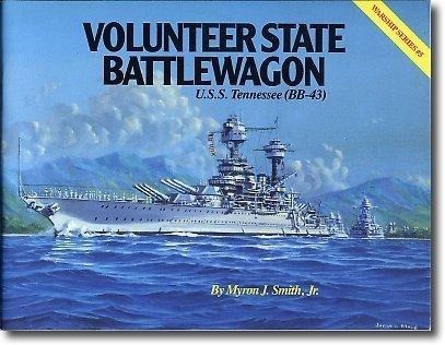 Volunteer State Battlewagon: Uss Tennessee/Bb-43 (Uss Tennessee)