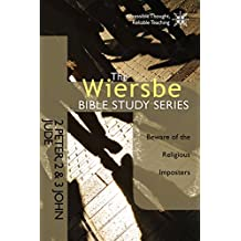 The Wiersbe Bible Study Series: 2 Peter, 2&3 John, Jude: Beware of the Religious Imposters (English Edition)