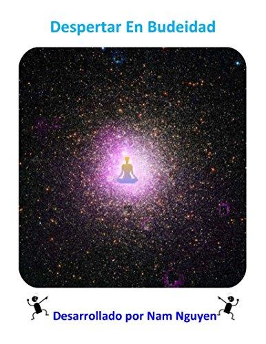Despertar En Budeidad: Awakening into Buddhahood in Spanish por Nam Nguyen