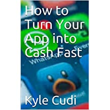 How to Turn Your App into Cash Fast (English Edition)