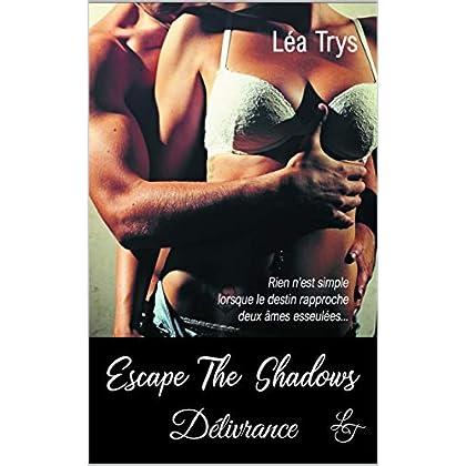 Délivrance (Escape The Shadows t. 2)