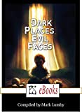 Dark Places, Evil Faces