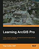 Learning ArcGIS Pro