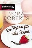 Ein Mann für alle Sinne (New York Times Bestseller Autoren: Romance)