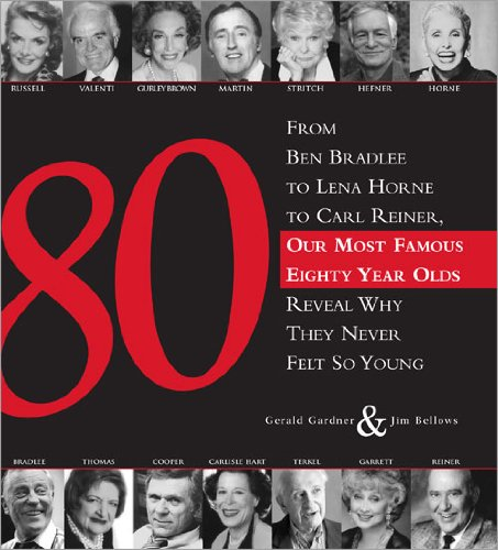 80: From Ben Bradlee to Lena Horne to Carl Reiner, Our Most Famous Eighty Year Olds Reveal Why They Never Felt So Young