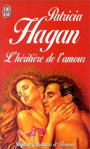 L'héritière de l'amour par Patricia Hagan
