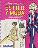 Cómo dibujar estilo y moda: Una guía paso a paso para dibujar ropa, zapatos y accesorios...