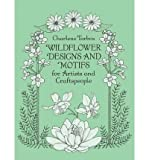 [(Wildflower Designs and Motifs for Artists and Craftspeople )] [Author: Charlene Tarbox] [Jan-1994]