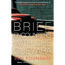Brief Encounters with Che Guevara by Ben Fountain (2013-05-16)