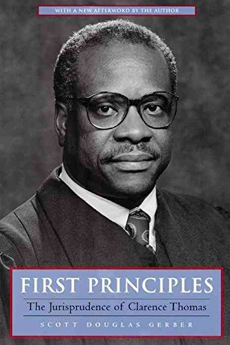 [(First Principles : the Jurisprudence of Clarence Thomas)] [By (author) Scott Douglas Gerber] published on (January, 1999)