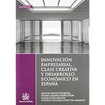 Innovación Empresarial, Clase Creativa y Desarrollo Económico en España