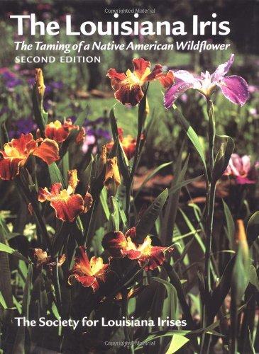 Louisiana Iris (Louisiana Iris: The Taming of a Native American Wildflower)