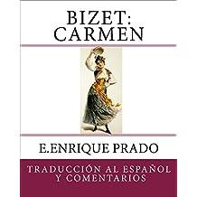 Bizet: Carmen: Traduccion al Espanol y Comentarios (Opera en Espanol) (Spanish Edition)