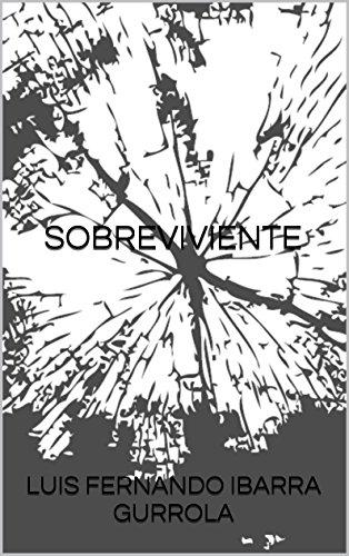 Descargar Libro SOBREVIVIENTE de LUIS FERNANDO IBARRA GURROLA