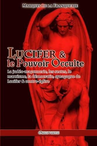Lucifer Et Le Pouvoir Occulte par Marquis De La Franquerie