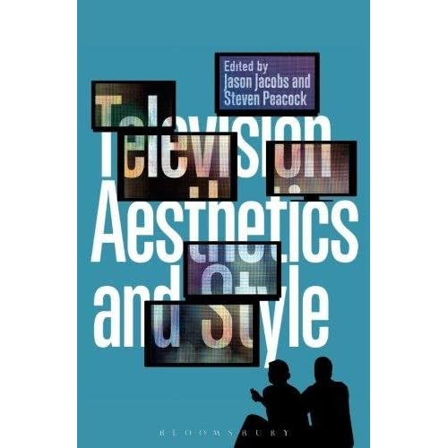 Television Aesthetics and Style. Bloomsbury Academic. 2013.