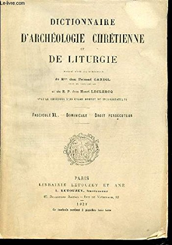 Dictionnaire d'archéologie chrétienne et de liturgie - Fascicule XL : dominicale, droit persécuteur