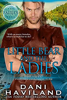 Little Bear and the Ladies: The Fairies Saga - Book Three and a Half by [Haviland, Dani]
