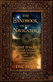 The Handbook of the Navigator: What is God, the Psychic Connection to Spiritual Awakening, and the Conscious Universe (English Edition)