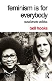 Feminism Is for Everybody: Passionate Politics (English Edition)