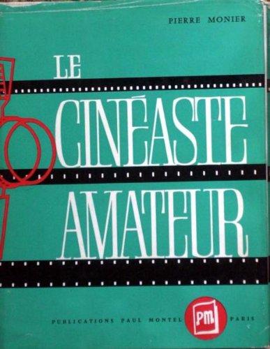 CINEASTE AMATEUR (LE) du 31/12/2099 - PIERRE MONIER.