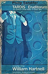 TARDIS Eruditorum - An Unofficial Critical History of Doctor Who Volume 1: William Hartnell by Philip Sandifer (2014-01-13)